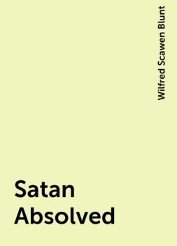 Satan Absolved, Wilfred Scawen Blunt