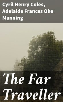 The Far Traveller: A Ghostly Comedy, Manning Coles