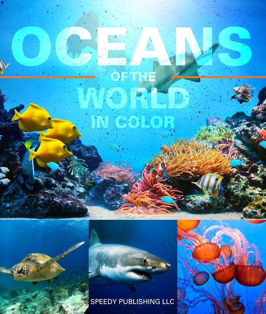 Oceans Of The World In Color, Speedy Publishing