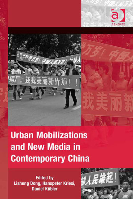 Urban Mobilizations and New Media in Contemporary China, Lisheng Dong