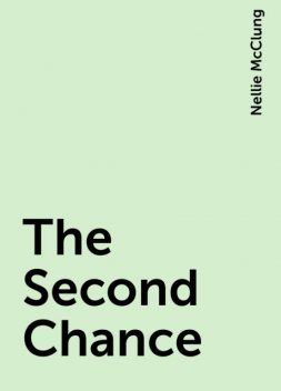 The Second Chance, Nellie McClung