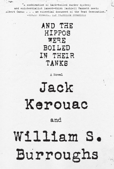 And the Hippos Were Boiled in Their Tanks, William Burroughs, Jack Kerouac