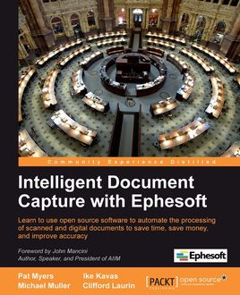 Intelligent Document Capture with Ephesoft, Michael Müller, Pat Myers, Clifford Laurin, Ike Kavas