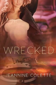 Wrecked, Jeannine Colette