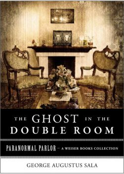 Ghost in the Double Room, George Augustus Sala