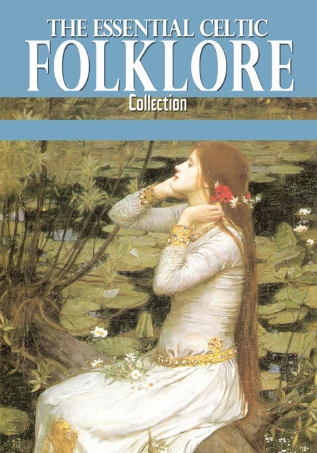 The Essential Celtic Folklore Collection, Lady Gregory
