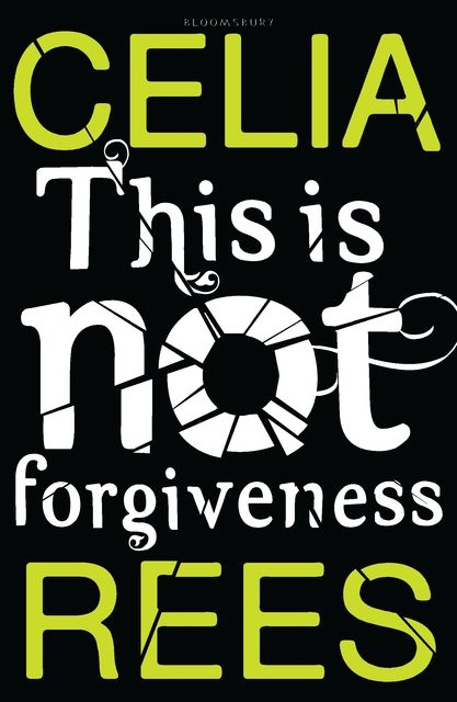 This is Not Forgiveness, Celia Rees