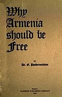 Why Armenia Should Be Free: Armenia's Rôle in the Present War, Armen Garo