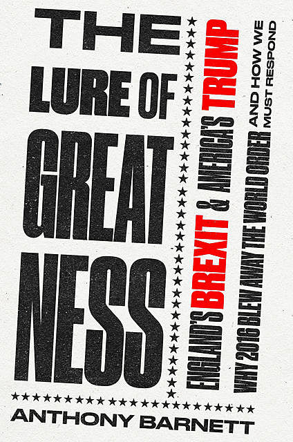 The Lure of Greatness, Anthony Barnett