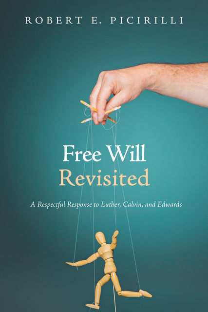 Free Will Revisited, Robert Picirilli