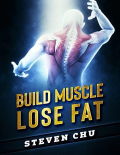 Build Muscle Lose Fat, Steven Chu