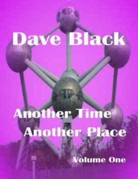 Another Time Another Place, Dave Black