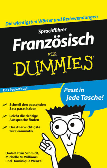 Sprachfhrer Franzsisch fr Dummies Das Pocketbuch, Dominique Wenzel, Michelle M. Williams, Dodi-Katrin Schmidt