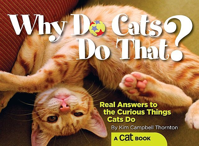 Why Do Cats Do That, Kim Campbell Thornton