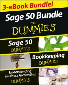 Sage 50 For Dummies Three e-book Bundle: Sage 50 For Dummies, Bookkeeping For Dummies and Understanding Business Accounting For Dummies, John A.Tracy, Lita Epstein, Jane Kelly