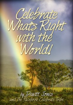 Celebrate What's Right with the World!, Dewitt Jones