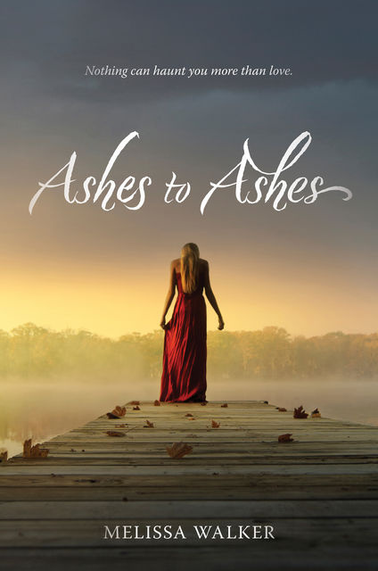 Ashes to Ashes, Melissa Walker