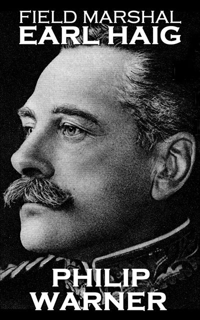 Field Marshal Earl Haig, Phillip Warner