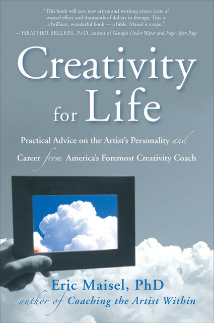 Creativity for Life, Eric Maisel