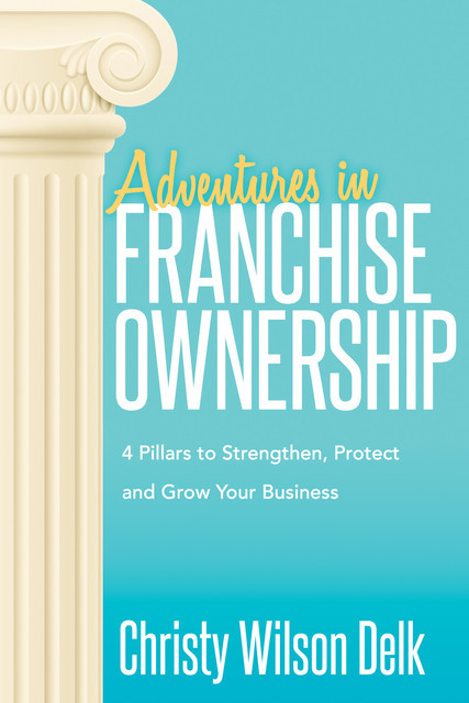 Adventures in Franchise Ownership, Christy Wilson Delk