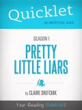 Quicklet on Pretty Little Liars Season 1 (CliffsNotes-like Book Summary), Claire Shefchik