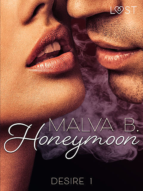 Desire 1: Honeymoon, Malva B