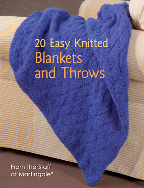20 Easy Knitted Blankets and Throws, Martingale
