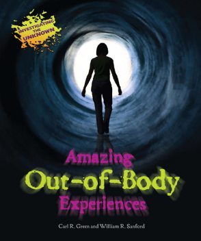 Amazing Out-of-Body Experiences, William R.Sanford, Carl R.Green