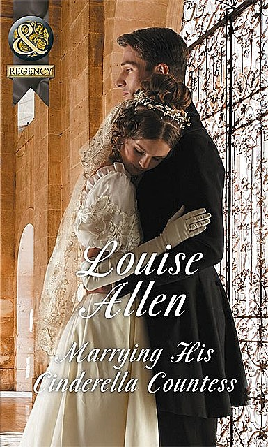 Marrying His Cinderella Countess, Louise Allen