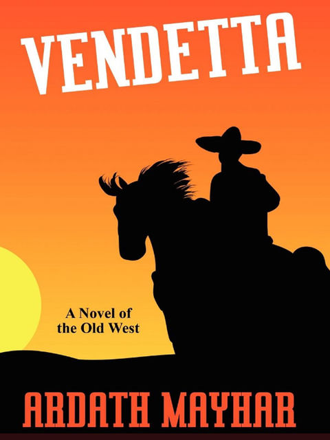 Vendetta: A Novel of the Old West, Ardath Mayhar
