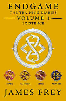 Endgame: The Training Diaries Volume 3: Existence, James Frey
