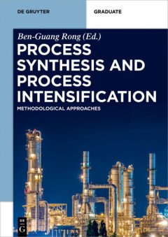 Process Synthesis and Process Intensification, Adriana Freites Aguilera, Anton A. Kiss, Chandrakant, Claudia Gutiérrez Antonio, Fernando Israel Gómez-Castro, Gabriel Contreras-Zarazúa, Lars Porskjær Christensen, Massimiliano Errico, Sébastien Leveneur, Victor Sifontes Herrera, Ville Alopaeus, Xu Feng