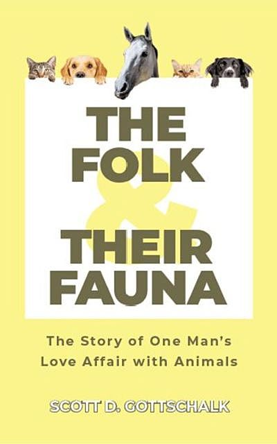 The Folk and Their Fauna, Scott D. Gottschalk