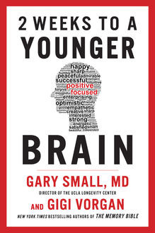 2 Weeks to a Younger Brain, Gary Small, Gigi Vorgan