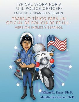 Typical work for a U.S policer officer- English and Spanish version Trabajo típico para un oficial de policía de EE.UU. – versión inglés y español, Mahdia Ben-Salem, Wayne L Davis