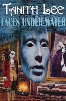 Faces Under Water, Tanith Lee
