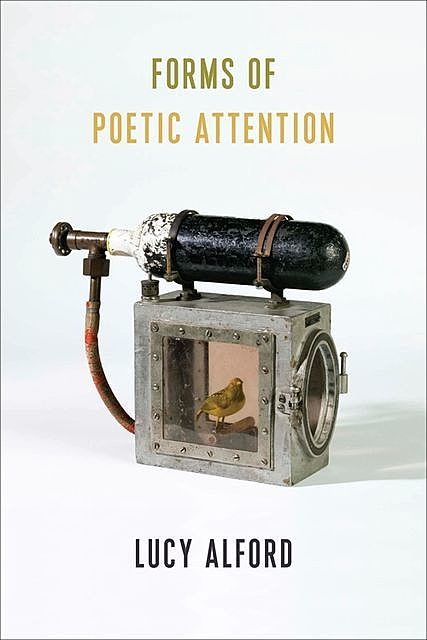 Forms of Poetic Attention, Lucy Alford