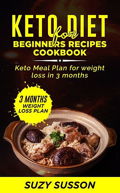 Keto Diet for Beginners Recipes Cookbook, Suzy Susson