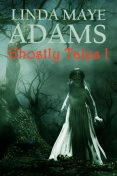 Ghostly Tales I, Linda Adams