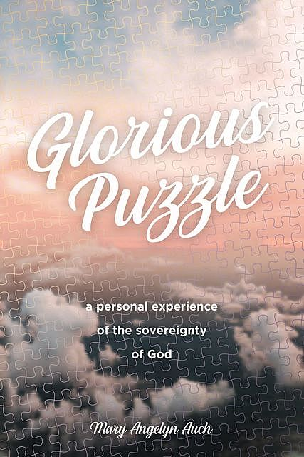Glorious Puzzle, Mary Auch