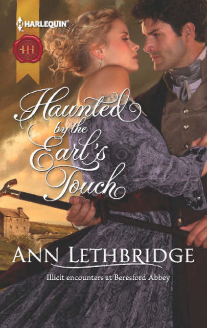Haunted by the Earl's Touch, Ann Lethbridge