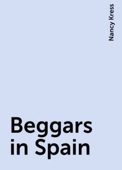 Beggars in Spain, Nancy Kress