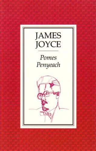 Pomes Penyeach (The Original 1927 Paris Edition), James Joyce