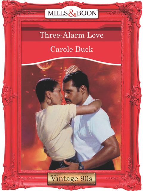 Three-Alarm Love, Carole Buck