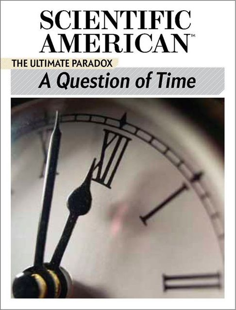 A Question of Time: The Ultimate Paradox, Scientific American Editors
