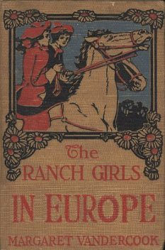 The Ranch Girls in Europe, Margaret Vandercook