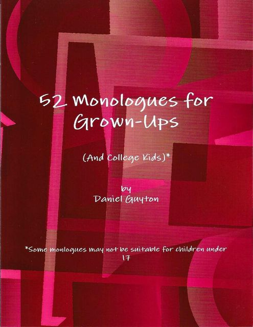 52 Monologues for Grown-Ups (And College Kids), Daniel Guyton
