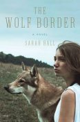 The Wolf Border, Sarah Hall