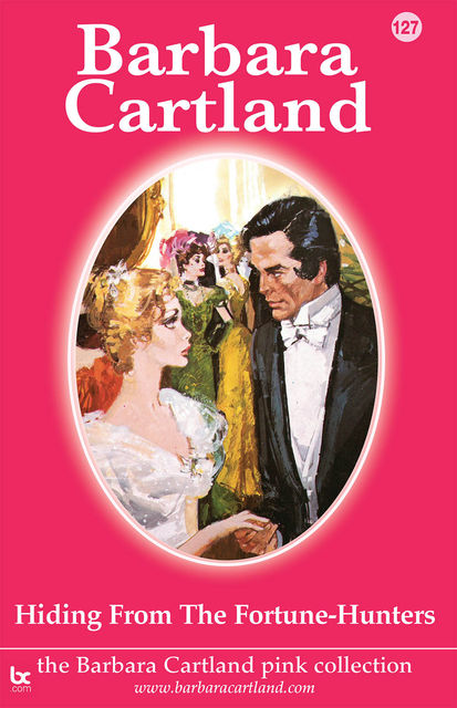 Hiding from the Fortune-Hunters, Barbara Cartland