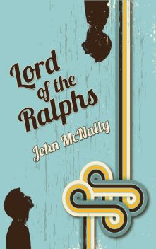Lord of the Ralphs, John McNally